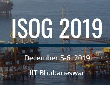 Indian Symposium on Offshore Geotechnics (ISOG 2019) to be held at IIT Bhubaneswar during December 5-6, 2019